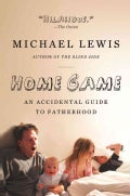 Home Game: An Accidental Guide to Fatherhood (Paperback)