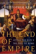 The End of Empire: Attila the Hun and the Fall of Rome (Paperback)