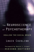 The Neuroscience of Psychotherapy: Healing the Social Brain (Hardcover)