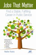 Jobs That Matter: Find a Stable, Fulfilling Career in Public Service (Paperback)