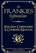 "The Frankies Spuntino Kitchen Companion & Cooking Manual: An Illustrated Guide to ""Simply the Finest"" (Hardcover)"