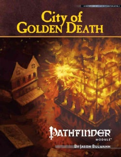 City of Golden Death: Pathfinder Module: Level 5 (Paperback)