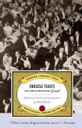 Endless Feasts: Sixty Years of Writing from Gourmet (Paperback)