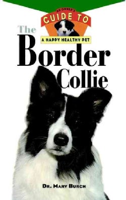 The Border Collie: An Owner's Guide to a Happy Healthy Pet (Hardcover)