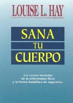 Sana Tu Cuerpo / Heal Your Body (Paperback)
