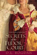 Secrets of the Tudor Court (Paperback)