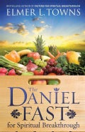 The Daniel Fast for Spiritual Breakthrough (Paperback)