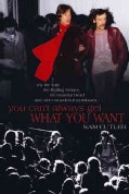 You Can't Always Get What You Want: My Life With the Rolling Stones, the Grateful Dead and Other Wonderful Reprob... (Paperback)