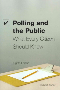 Polling and the Public: What Every Citizen Should Know (Paperback)