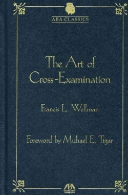 The Art of Cross-Examination (Hardcover)