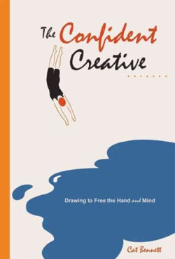 The Confident Creative: Drawing to Free the Hand and Mind (Paperback)