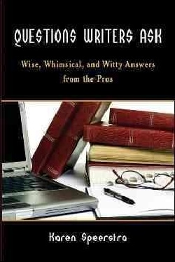 Questions Writers Ask: Wise, Whimsical, and Witty Answers from the Pros (Paperback)