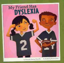 My Friend Has Dyslexia (Paperback)