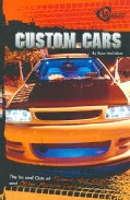 Custom Cars: The Ins and Outs of Tuners, Hot Rods, and Other Muscle Cars (Paperback)