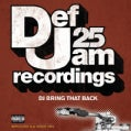 Various - Def Jam 25: DJ Bring That Back 1984-2008 (Parental Advisory)
