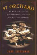 97 Orchard: An Edible History of Five Immigrant Families in One New York Tenement (Hardcover)