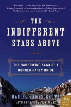 The Indifferent Stars Above: The Harrowing Saga of a Donner Party Bride (Paperback)