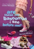 Are These My Basoomas I See Before Me?: Final Confessions of Georgia Nicolson (Paperback)