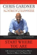Start Where You Are: Life Lessons in Getting from Where You Are to Where You Want to Be (Paperback)