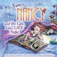 Fancy Nancy and the Late, Late, Late Night (Paperback)