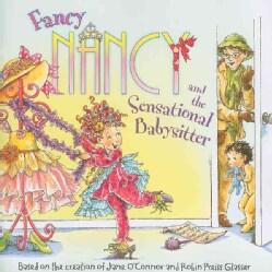 Fancy Nancy and the Sensational Babysitter (Paperback)