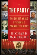 The Party: The Secret World of China's Communist Rulers (Hardcover)