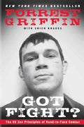 Got Fight?: The 50 Zen Principles of Hand-to-Face Combat (Paperback)