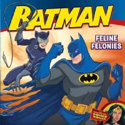 Batman: Feline Felonies (Paperback)