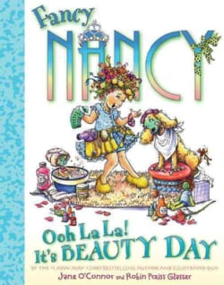 Fancy Nancy Ooh La La! It's Beauty Day (Hardcover)