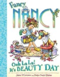 Fancy Nancy: Ooh La La! It's Beauty Day (Hardcover)