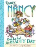 Fancy Nancy Ooh La La! It's Beauty Day (Hardcover)