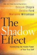 The Shadow Effect: Illuminating the Hidden Power of Your True Self (Hardcover)