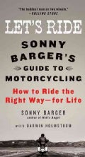 Let's Ride: Sonny Barger's Guide to Motorcycling (Hardcover)