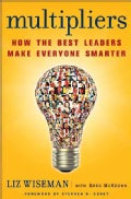 Multipliers: How the Best Leaders Make Everyone Smarter (Hardcover)