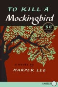 To Kill a Mockingbird: 50th Anniversary Edition (Paperback)