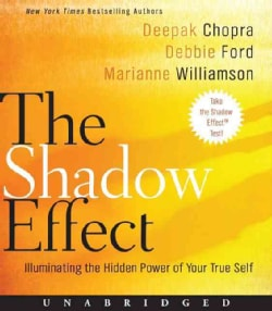 The Shadow Effect: Illuminating the Hidden Power of Your True Self (CD-Audio)