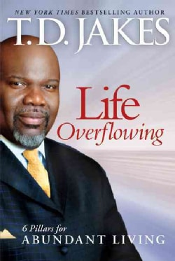 Life Overflowing: 6 Pillars for Abundant Living (Paperback)