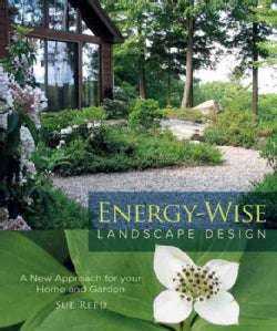Energy-Wise Landscape Design: A New Approach for Your Home and Garden (Paperback)