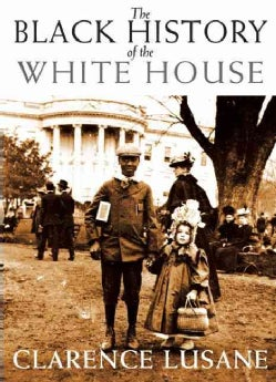 The Black History of the White House (Paperback)