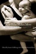 And Baby Makes More: Known Donors, Queer Parents, and Our Unexpected Families (Paperback)