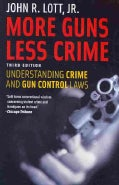 More Guns, Less Crime: Understanding Crime and Gun-Control Laws (Paperback)