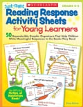 Just-Right Reading Response Activity Sheets for Young Learners: 50 Reproducible Graphic Organizers That Help Chil... (Paperback)
