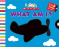 What Am I? (Board book)