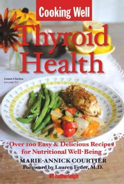 Thyroid Health: Over 100 Easy & Delicious Recipes for Nutritional Well-Being (Paperback)