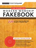 The Essential Modern Worship Fakebook: 220 of Your Favorite Worship Songs in Singable Keys