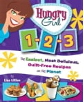 Hungry Girl 1-2-3: The Easiest, Most Delicious, Guilt-free Recipes on the Planet (Paperback)