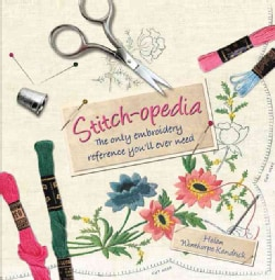 Stitch-Opedia: The Only Embroidery Reference You'll Ever Need (Hardcover)