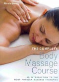 The Complete Body Massage Course: An Introduction to the Most Popular Massage Therapies (Paperback)