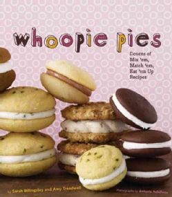 Whoopie Pies: Dozens of Mix 'em, Match 'em, Eat 'em Up Recipes (Hardcover)