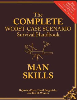The Complete Worst-Case Scenario Survival Handbook: Man Skills (Hardcover)